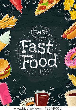 Poster fast food. Cola, coffee, hamburger, hotdog, fry potato, ketchup, pizza, ice cream, donut. Vector color flat illustration isolated on black chalkboard with vintage engraving lettering, bubble