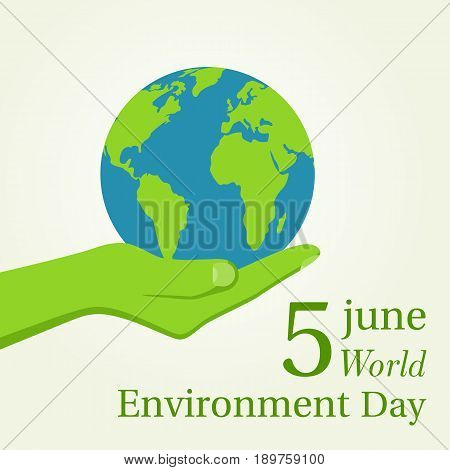 World Environment Day. 5 june. Green hands holding the earth globe. Place for text. Posters, greeting card, ecology nature. Vector illustration flat design. Isolated on white background.