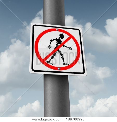Robot and robotic technology fear for technology job loss concept as a ban or banned traffic sign with a cyborg icon as a symbol for being afraid of future innovation in artificial inelligence and high tech manufacturing with 3D illustration elements.