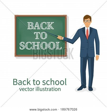 Welcome back to school. Vector illustration flat style. School board with the message written in chalk. Template for design. Teacher is at the board with a pointer. Show greeting.