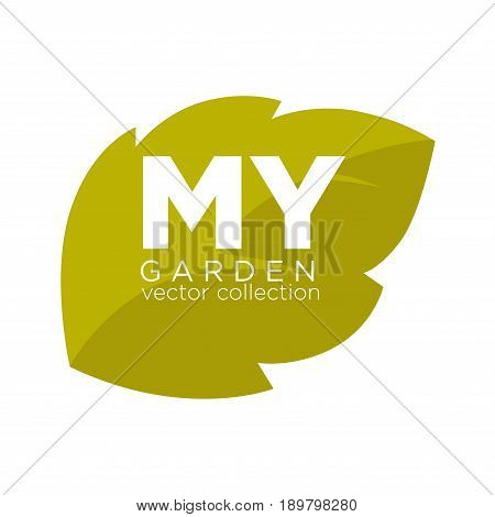 My garden vector collection promotional emblem with big thick sign on olive green leaf with carved edges isolated flat illustration on white background. Advertisement logotype for series of pictures.