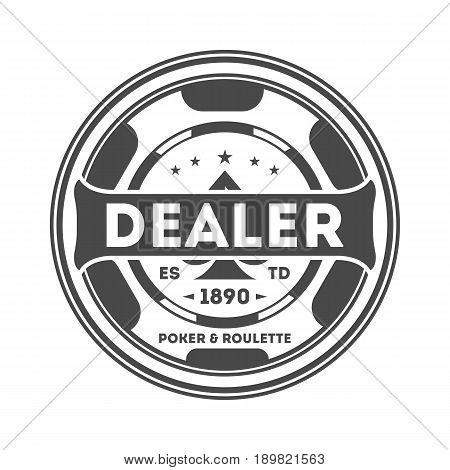 Dealer chip vintage isolated label. Casino badge, poker club symbol. Games of chance or fortune gambling emblem vector illustration.