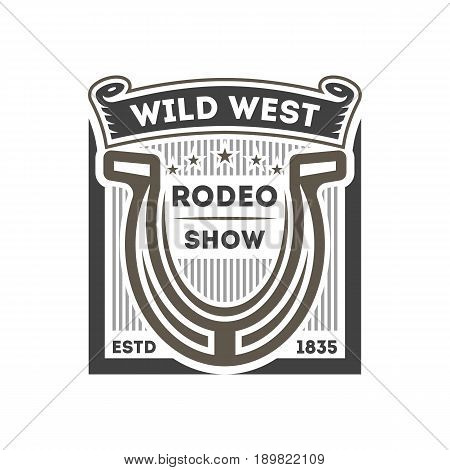 Wild west rodeo show isolated label. American authentic cowboy event symbol, horseshoe sign vector illustration.
