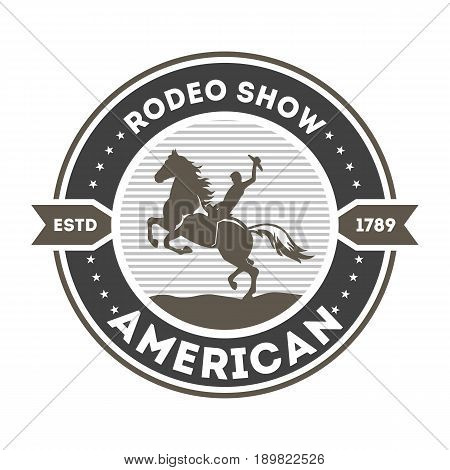 American rodeo show isolated label. Wild west cowboy event badge in monochrome style, horseman sign, authentic western show symbol vector illustration.