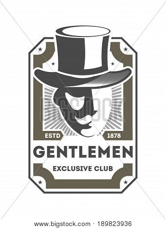 Gentleman exclusive club vintage isolated label with man in cylinder hat. Man club badge, male barber shop symbol vector illustration