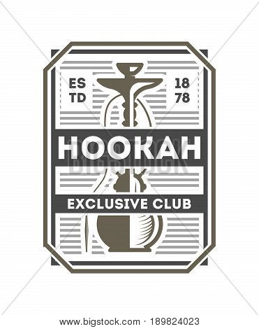 Hookah exclusive club vintage isolated label. Smoke club badge, hookah lounge symbol vector illustration in monochrome style