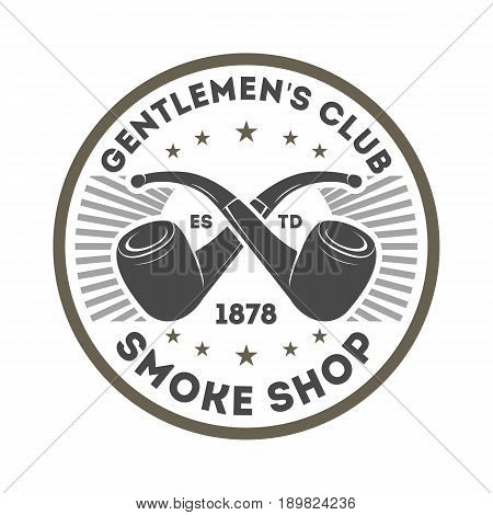 Smoke shop vintage isolated label with smoke pipe. Gentleman club badge, tobacco retail symbol vector illustration in monochrome style