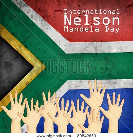 illustration of hands on South Africa flag background with International Nelson Mandela Day Text