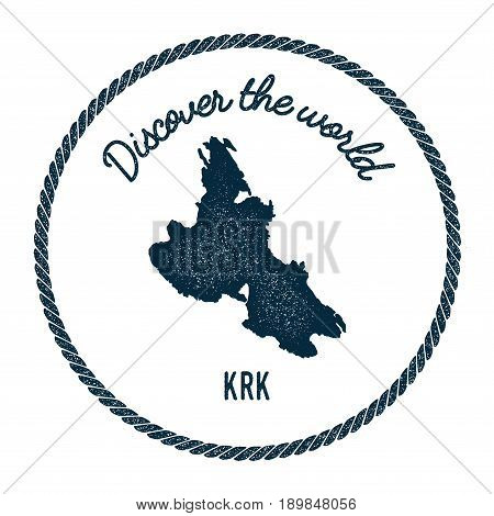 Krk Map In Vintage Discover The World Insignia. Hipster Style Nautical Postage Stamp, With Round Rop