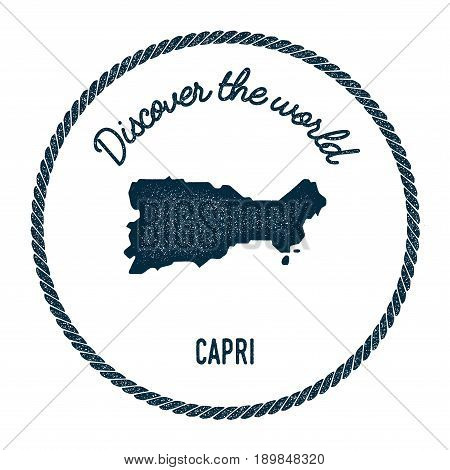 Capri Map In Vintage Discover The World Insignia. Hipster Style Nautical Postage Stamp, With Round R