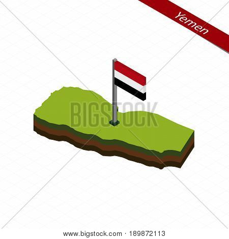 Yemen Isometric Map And Flag. Vector Illustration.