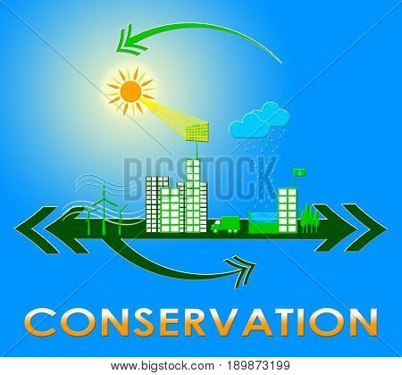 Conserve Town Shows Natural Preservation 3D Illustration