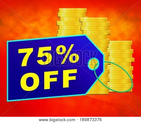 Seventy Five Percent Off Indicates Discount 3D Rendering