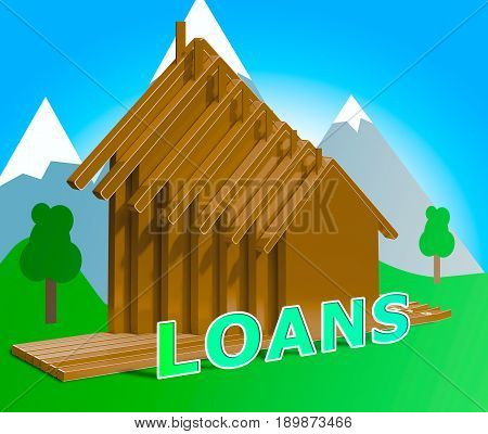 House Loans Shows Home Borrowing Repayments 3D Illustration