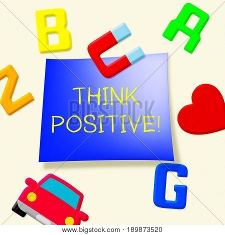 Think Positive Shows Optimistic Thoughts 3D Illustration