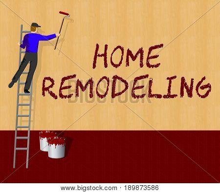 Home Remodeling Showing House Remodeler 3D Illustration