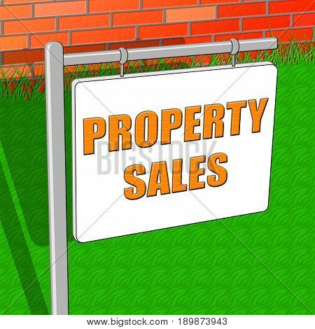 Property Sales Means House Selling 3D Illustration