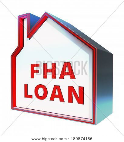 Fha Loan Shows Federal Housing Administration 3D Rendering