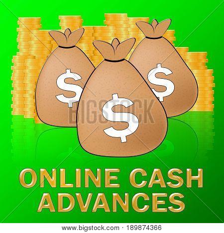 Online Cash Advances Means Dollar Loan 3D Illustration