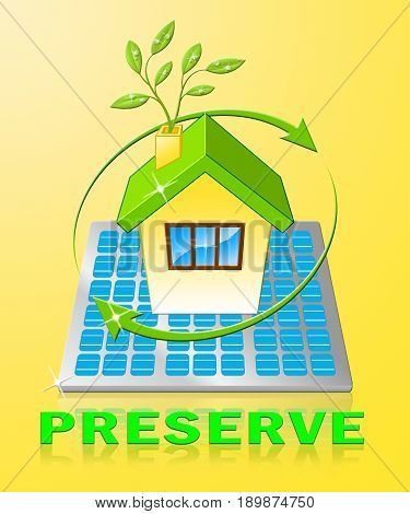 Preserve House Shows Natural Preservation 3D Illustration