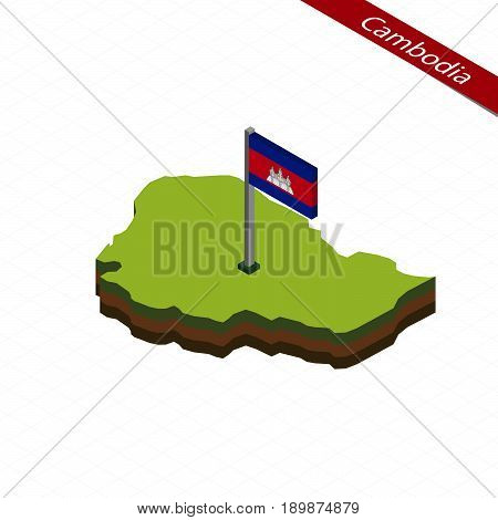 Cambodia Isometric Map And Flag. Vector Illustration.