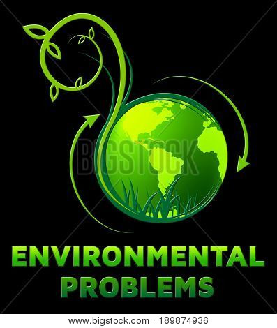Environment Problems Shows Eco Issues 3D Illustration