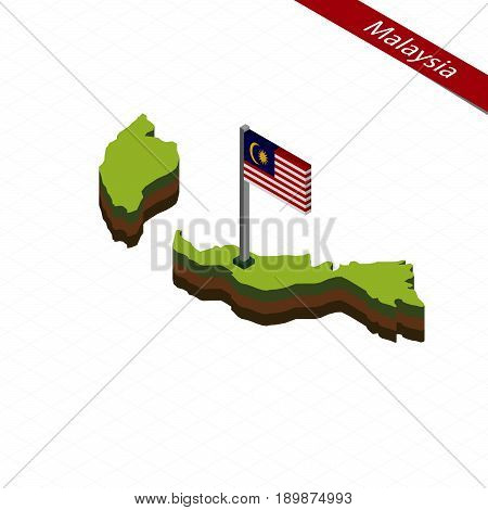 Malaysia Isometric Map And Flag. Vector Illustration.