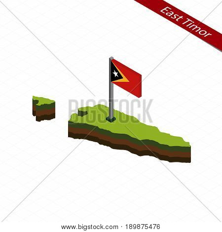 East Timor Isometric Map And Flag. Vector Illustration.