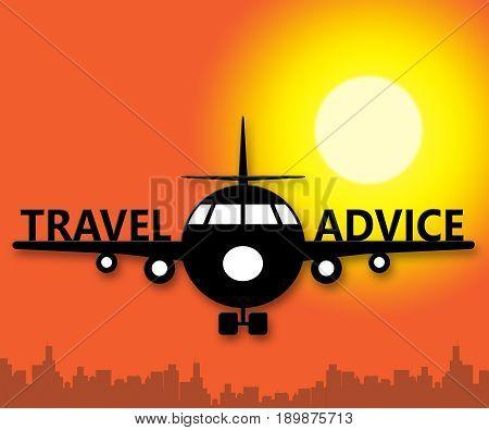 Travel Advice Showing Guidance Getaway 3D Illustration