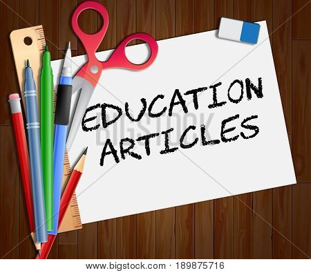 Education Articles Indicates Learning Information 3D Illustration