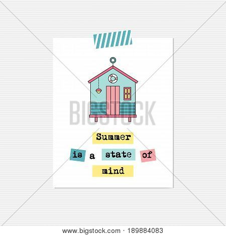 Vector inspirational card with beach hut. Summer is a state of mind. Printable poster, design for beach and summer products, tour agency brochure or banner. Simple elegant modern design.