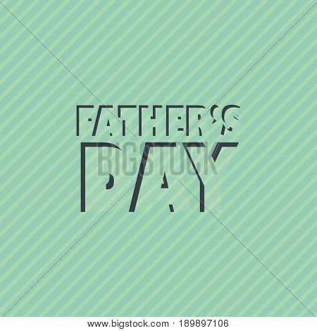 Template For A Postcard In Honor Of The Father's Day Holiday. Illustration With An Inscription For T
