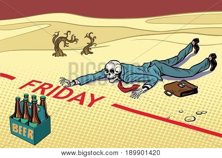 Thirst for beer. The man died before Friday. Next to the dream. A dead traveler skeleton. The end. Pop art retro vector illustration