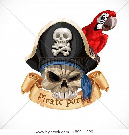 Emblem For Pirate Party With A Skull Wearing In Hat And With Red Parrot Isolated On A White Backgrou