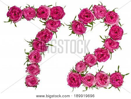 Arabic Numeral 72, Seventy Two, From Red Flowers Of Rose, Isolated On White Background