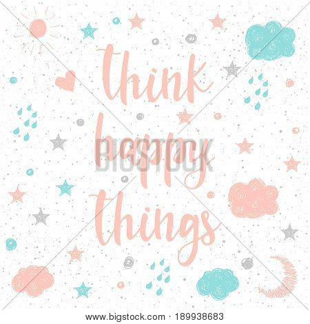 Doodle Handmade Card Background. Think Happy Things Quote.