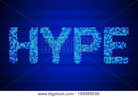 Hype. High tech vector illustration on blue. Social media technology with glow dots background