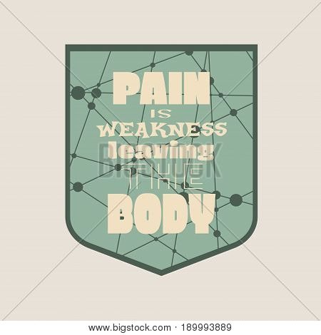Pain is weakness leaving the body. Gym and Fitness Motivation Quote. Creative Vector Typography Poster Concept. Low poly texture. Body building relative