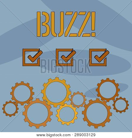 Text sign showing Buzz. Conceptual photo Hum Murmur Drone Fizz Ring Sibilation Whir Alarm Beep Chime. poster