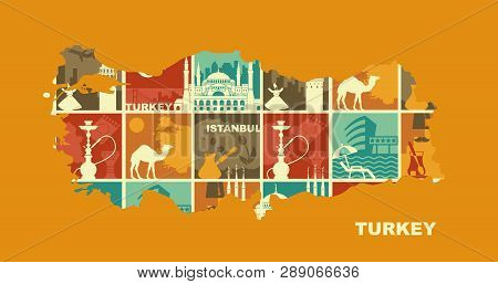 Traditional Symbols Of Turkey And Istanbul. Vector Illustration In The Form Of A Map Of Turkey
