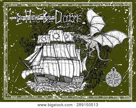 Old Vessel, Dragon, Compass And Title In Frame On Grunge Texture. Vector Sketch Of Fantasy Epic, Adv