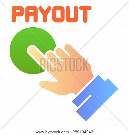 Payout Button Flat Icon. Hand And Pay Button Color Icons In Trendy Flat Style. Payment Gradient Styl
