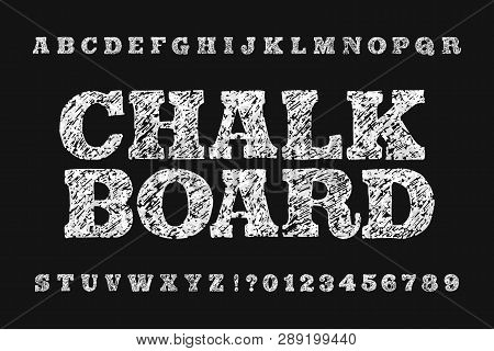 Chalk board alphabet font. Handwritten messy wide letters and numbers. Stock vector typescript. poster