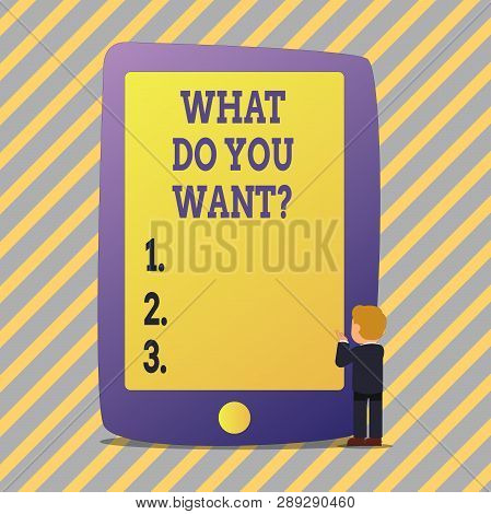 Text Sign Showing What Do You Wantquestion. Conceptual Photo Aspiration Contemplation Need Contempla