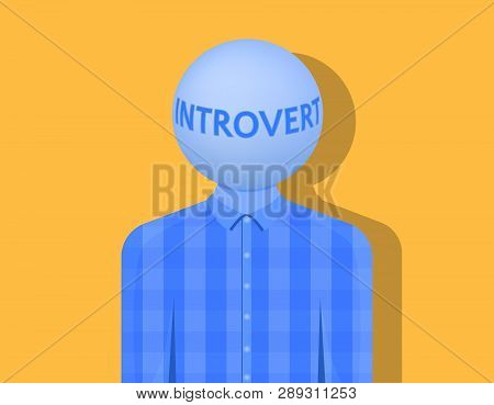 A Man With A Ball Instead Of A Head, The Inscription Is Introvert, The Shadow Falls On A Light Orang