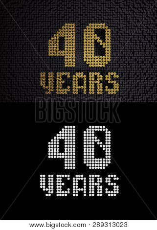 Golden Number Forty Years (number 40 Years) Dotted Font, Top View, With Dark Zero And One Background