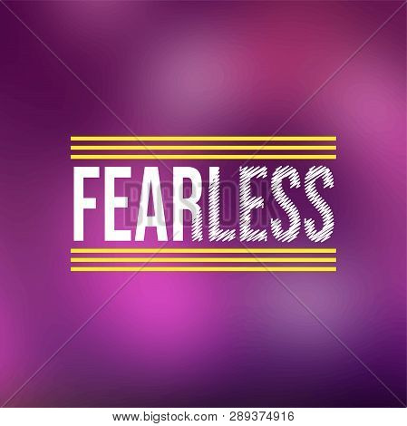 Fearless. Life Quote With Modern Background Vector