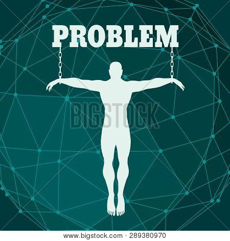 Man Chained To Problem Word. Unhealth Addiction Metaphor. Molecule And Communication Background. Con