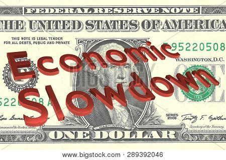 3d Illustration Of Economic Slowdown Title On One Dollar Bill As A Background