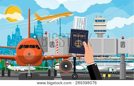 Hand With Passport And Ticket. Plane Before Takeoff. Airport Control Tower, Jetway, Terminal Buildin